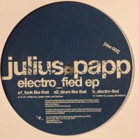 Julius Papp / Electro-Fied EP (12