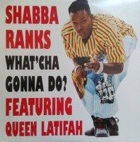 Shabba Ranks Featuring Queen Latifah / What'Cha Gonna Do? (12