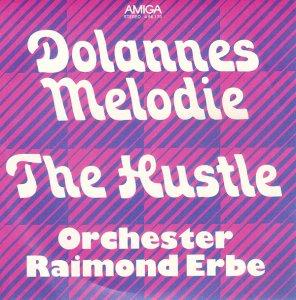 Orchester Raimond Erbe / Dolannes Melodie / The Hustle (7