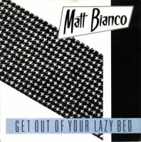 Matt Bianco / Get Out Of Your Lazy Bed (7