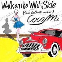 Coco M. / Walk On The Wild Side (C'est La Ouate Version) (7