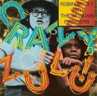 Robin Scott And The Afrikan Pioneers / Crazy Zulu! (7
