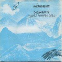 Incantation / Cacharpaya (7