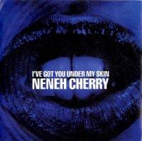 """Neneh Cherry / I've Got You Under My Skin (7"""")"""