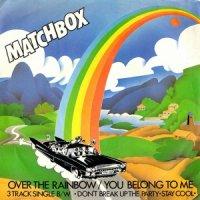 Matchbox / Over The Rainbow (7