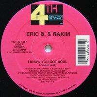 Eric B. & Rakim / I Know You Got Soul (12