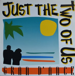 Gran D'ance / Just The Two Of Us (LP)