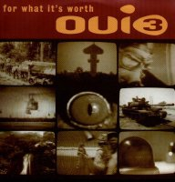 Oui 3 / For What It's Worth (7