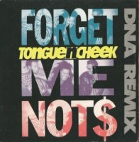 Tongue N Cheek / Forget Me Not$ (DNA Remix) (7