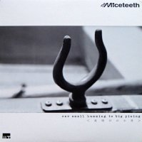 The Miceteeth / One Small Humming To Big Pining <夜明けの小舟> (12