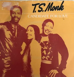 T.S. Monk / Candidate For Love (7