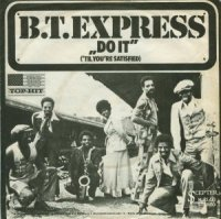 B.T. Express / Do It ('Til You're Satisfied )(7