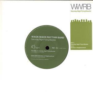 WACK WACK RHYTHM BAND / SATURDAY NIGHT FLYING BOOSTER (7