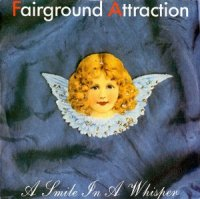 Fairground Attraction / A Smile In A Whisper (7)