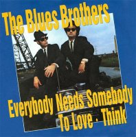 The Blues Brothers / Everybody Needs Somebody To Love / Think (7