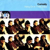 CURIOSITY / HANG ON IN THERE BABY (7