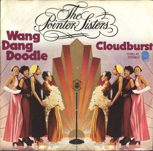 The Pointer Sisters / Wang Dang Doodle / Cloudburst (7