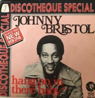 Johnny Bristol / Hang On In There Baby (7