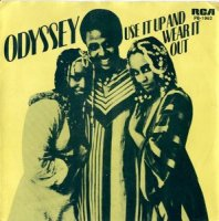 Odyssey / Use It Up And Wear It Out (7