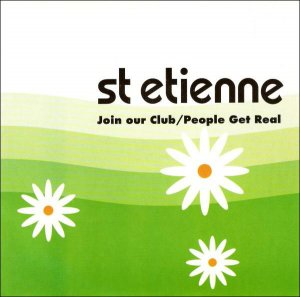 St Etienne / Join Our Club / People Get Real (7
