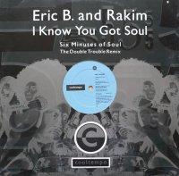 Eric B. & Rakim / I Know You Got Soul (The Double Trouble Remix) (12