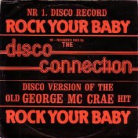Disco Connection / Rock Your Baby (7