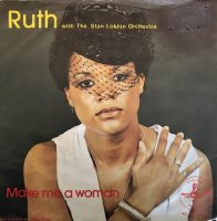 "Ruth With Stan Lokhin Orchestra / Make Me A Woman (7"")"