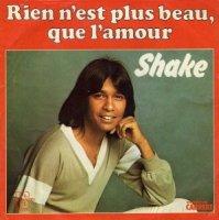Shake / Rien N'Est Plus Beau Que L'Amour (7