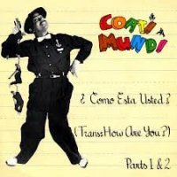 Coati Mundi / Como Esta Usted? (Trans: How Are You?) Parts 1 & 2 (7