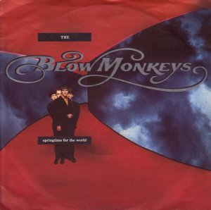 The Blow Monkeys / Springtime For The World (7