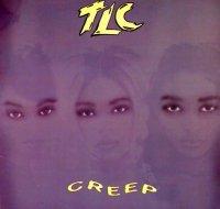 TLC / Creep (12