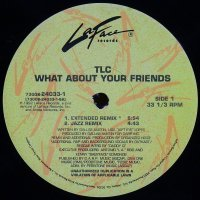 TLC / What About Your Friends (12