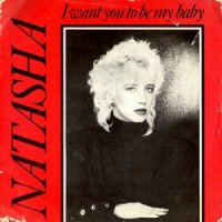 Natasha / I Want You To Be My Baby (7