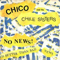 Chico And The Chile Sisters / No News (Is Better Than Bad News) (7