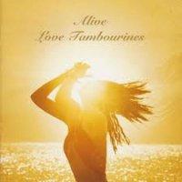 LOVE TAMBOURINES / ALIVE (LP)