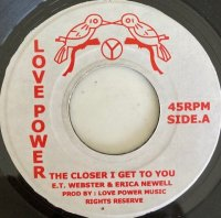 E.T Webster / Erica Newell / Closer I Get To You (7