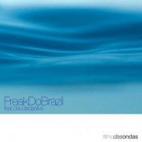 Freak Do Brazil Feat. Claudia Da Silva / Ritmo Das Ondas (12