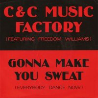 C & C Music Factory Featuring Freedom Williams / Gonna Make You Sweat (Everybody Dance Now) (