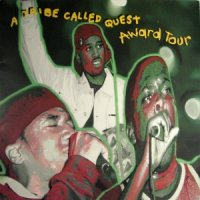 A Tribe Called Quest / Award Tour (12