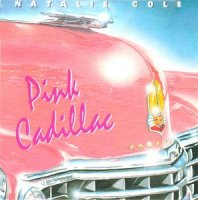 Natalie Cole / Pink Cadillac / I Wanna Be That Woman (7