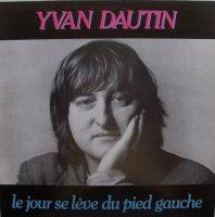 Yvan Dautin / Le Jour Se Leve Du Pied Gauche (LP)