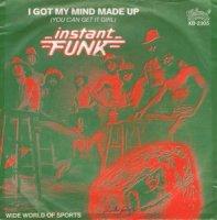 Instant Funk / I Got My Mind Made Up (7