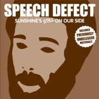 Speech Defect / Sunshine's Still On Our Side(12