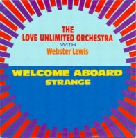 The Love Unlimited Orchestra With Webster Lewis / Welcome Aboard / Strange (7