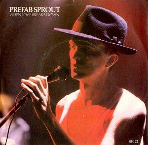 PREFAB SPROUT / WHEN LOVE BREAKS DOWN (7