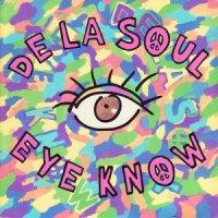 De La Soul / Eye Know (7