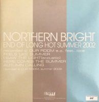 NORTHERN BRIGHT / END OF LONG HOT SUMMER 2002 (10