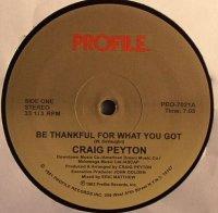 Craig Peyton / Be Thankful For What You Got (LP)
