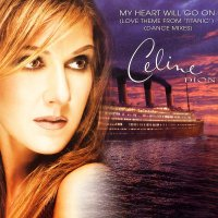 Celine Dion / My Heart Will Go On (Love Theme From 'Titanic') (Dance Mixes)(12