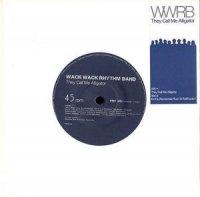 WACK WACK RHYTHM BAND / THEY CALL ME ALLIGATOR (7